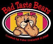 Bad Taste Bears by Peter Underhill